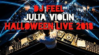 DJ FEEL & JULIA VIOLIN Live Show Halloween Party 2018