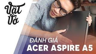 Đánh giá laptop tầm trung cho sinh viên: Acer Aspire A5