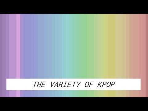 The Variety of Kpop