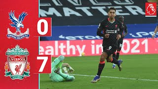 Highlights: Reds run riot at Selhurst Park   Crystal Palace 0-7 Liverpool