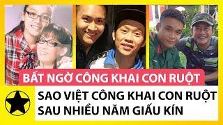 5 Sao Việt Đình Đám Công Khai Con Ruột Sau Nhiều Năm Giấu Kín