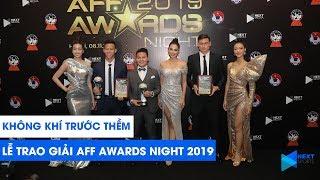 Không khí trước Lễ Trao Giải AFF Awards Night 2019   NEXT SPORTS