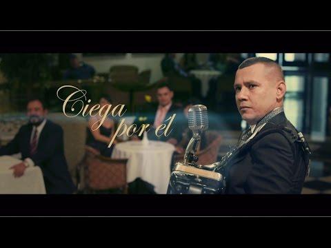 Los Buitres de Culiacán Sinaloa - Ciega por él [Video Musical]