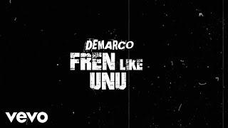 Demarco - Fren Like Unuh (Official Lyric Video)
