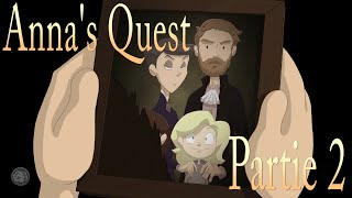 Anna's Quest - let's play fr #2 - ON S'ENFUIT !