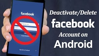 How To Delete Facebook Account On Android Phone 2017