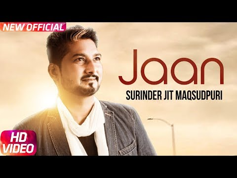 Jaan (Full Video) Surinder Jit Maqsoodpuri