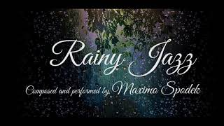 RELAXING JAZZ & BOSSA NOVA, CHILL OUT PIANO, GUITAR & SAXOPHONE MUSIC, INSTRUMENTAL, RAINY DAYS