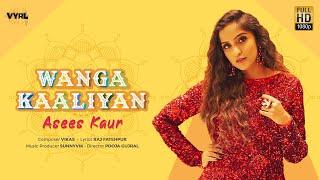 Wanga Kaaliyan – Asees Kaur Video HD