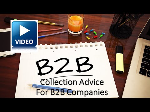 Collection Advice For B2B Companies