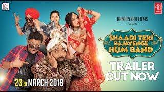 Shaadi Teri Bajayenge Hum Band 2018 Movie Trailer