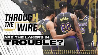 Are The Lakers In Trouble? | Through The Wire Podcast