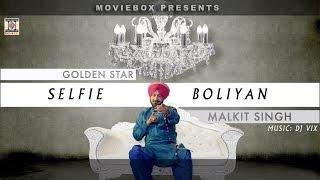 Selfie Boliyan – Malkit Singh Ft Dj Vix Punjabi Video Download New Video HD