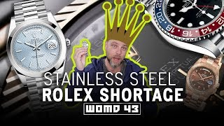 WOMD 43 | Why There Is a Stainless Steel Rolex Shortage