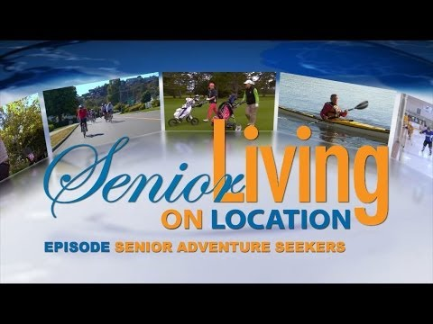 "Senior Living On Location - ""Senior Adventure Seekers"" [S01E04]"