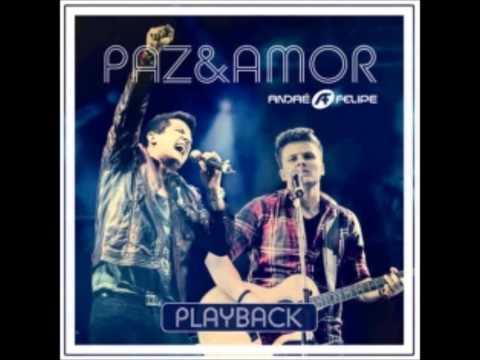 Baixar André e Felipe - Paz e Amor - Playback