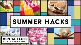 Summer Facts and Life Hacks! - Mental Floss Scatterbrained