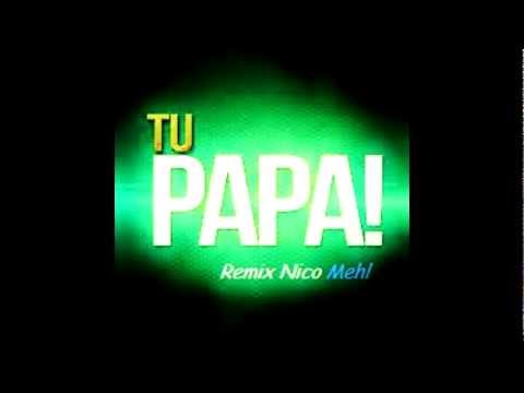 Enganchado Tu Papá! Vs Nene Malo /By ►Nicolas Mehl