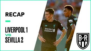 Liverpool 1-2 Sevilla, 21 July 2019: Pre-Season Friendly Highlights and Goals