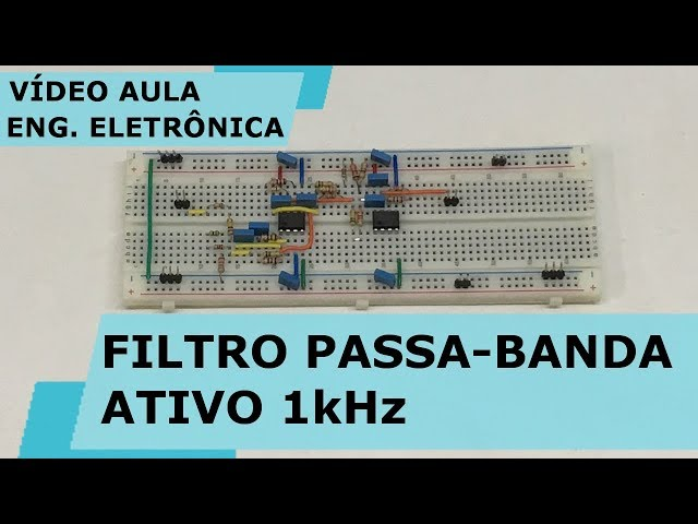 FILTRO PASSA-BANDA ATIVO 1kHz | Vídeo Aula #225