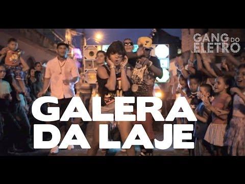 Baixar Gang do Eletro - Galera da Laje (Part. MC Dede)