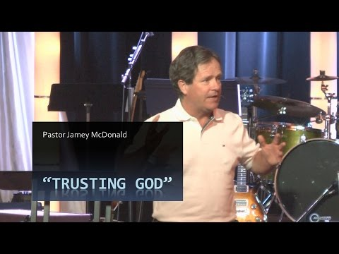 Aug 3, 2014  Trusting God, Pastor Jamey McDonald