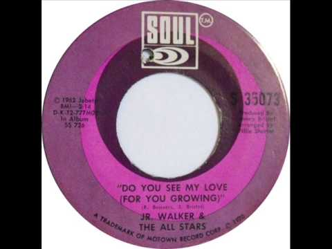 Jr Walker & the all stars.. Do you see my love for you growing.