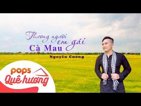 Thương Người Em Gái Cà Mau | Nguyễn Cường