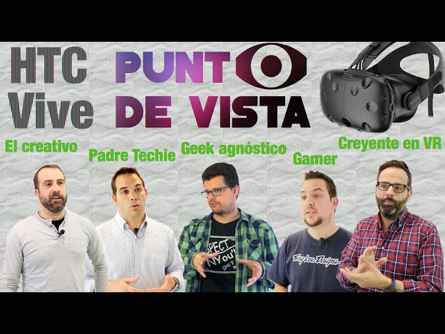 HTC Vive, 5 opiniones de 5 perfiles de usuario distintos
