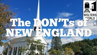 Visit New England - The DON'Ts of Visiting New England