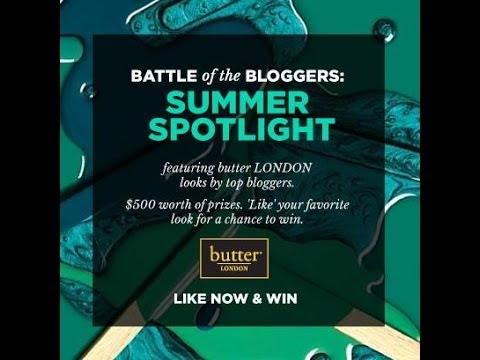 GIVEAWAY: butter LONDON Battle of the Bloggers - Summer Spotlight