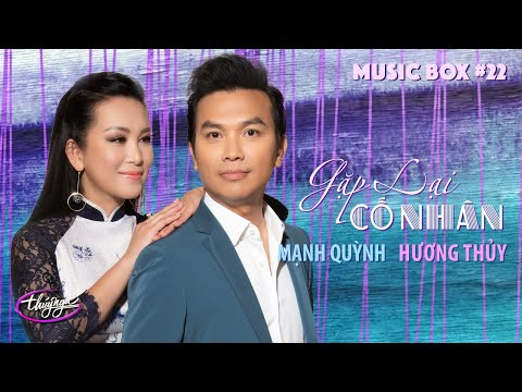 Thúy Nga Music Box #22 | Mạnh Quỳnh & Hương Thủy | Gặp Lại Cố Nhân