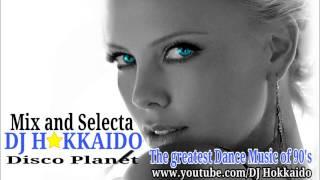 "BEST DANCE MUSIC 90's ""DISCO PLANET"" DJ HOKKAIDO"