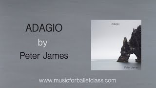 Adagio by Peter James - beautiful piano music for ballet class