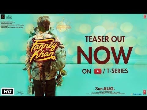 Fanney Khan Teaser - Anil Kapoor - Aishwarya Rai Bachchan - Rajkummar Rao