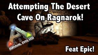 Ragnarok Desert Cave Run, We Had To SACRIFICE PICKLES!! -=- Ark Ragnarok PvP Ep 9! With Epic!