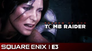 Shadow of the Tomb Raider Gameplay Reveal | Square Enix E3 2018