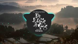 ĐỘ TA KHÔNG ĐỘ NÀNG - ANH DUY (tdb Remix)
