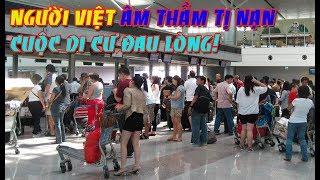 Người Việt âm thầm di cư ra nước ngoài 'Cuộc di cư đau lòng'