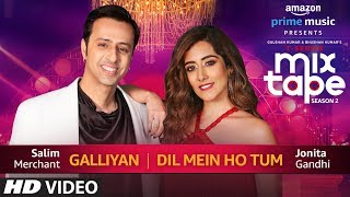 Galliyan/Dil Mein Ho Tum | Jonita Gandhi & Salim Merchant | T-Series MixTape  Season 2 | Ep. 4