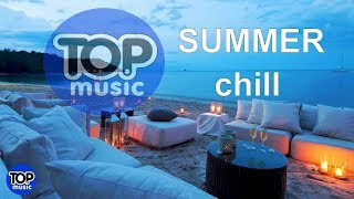 Summer Chill House  Relax Music Mix  Background Chillout Top Music