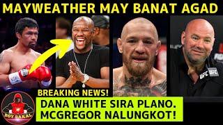Mayweather May Reaction Kay Mcgregor, May Banat Kay PACQUIAO   Dana White Nasira Ang Plano