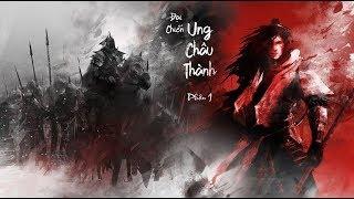 Lý Thường Kiệt đại chiến Ung Châu Thành - Phần 1 | Việt Sử Kiêu Hùng