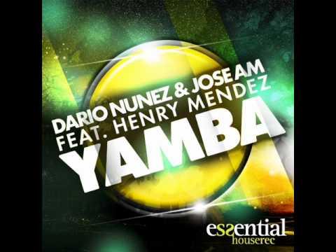 JOSE AM & DARIO NUÑEZ feat HENRY MENDEZ - YAMBA (ORIGINAL MIX)