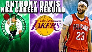 Rebuilding Anthony Davis NBA Career