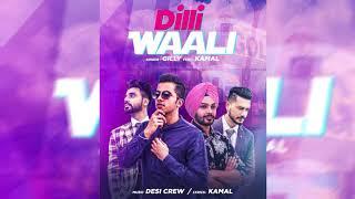 Dilli Waali – Gilly – Desi Crew