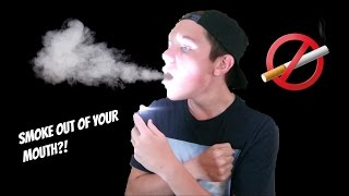 TUTORIAL: HOW TO BLOW SMOKE OUT OF YOUR MOUTH!!