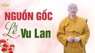 Nguồn gốc ngày lễ Vu Lan và ngày rằm tháng 7 | Thầy Thích Trúc Thái Minh