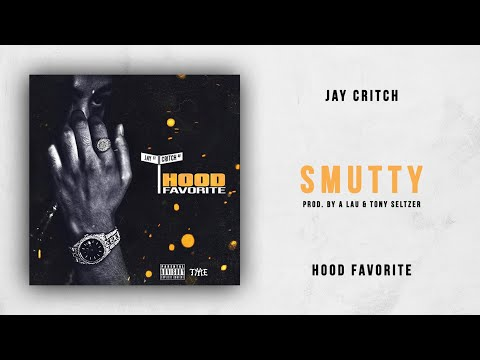 Jay Critch - Smutty (Hood Favorite)