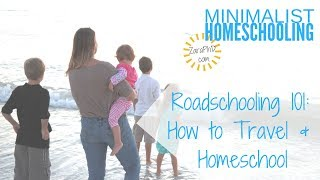 Minimalist Homescholing Q&A: How to Travel and Homeschool
